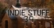 INDIE STUFF 39