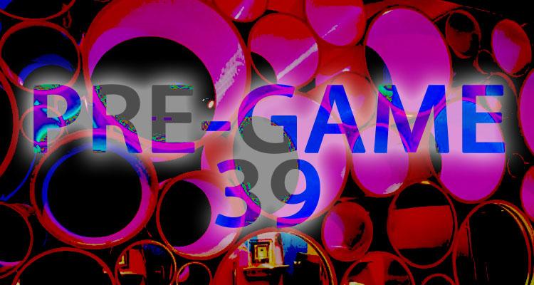 pregame39